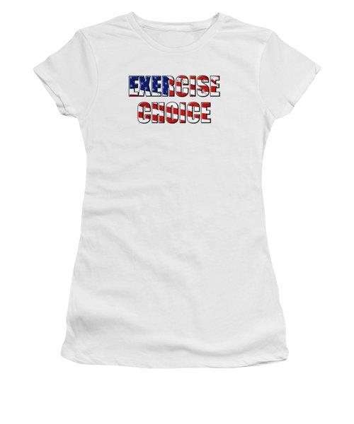 Exercise Choice Women's T-Shirt (Junior Cut) by Phyllis Denton