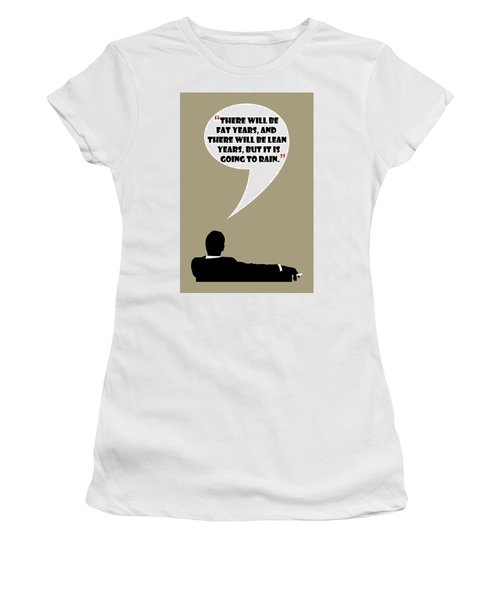 Fat Years - Mad Men Poster Don Draper Quote Women's T-Shirt (Athletic Fit)