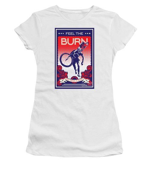 Feel The Burn Women's T-Shirt
