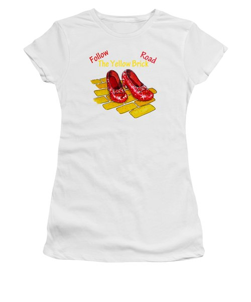 Follow The Yellow Brick Road Ruby Slippers Wizard Of Oz Women's T-Shirt