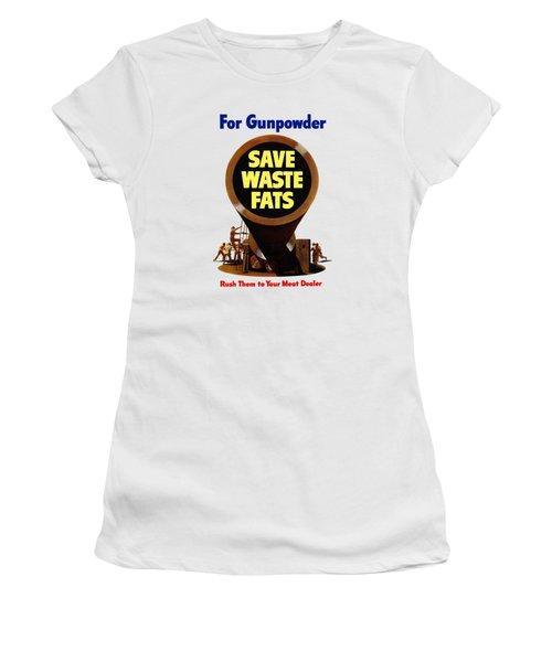 For Gunpowder Save Waste Fats Women's T-Shirt