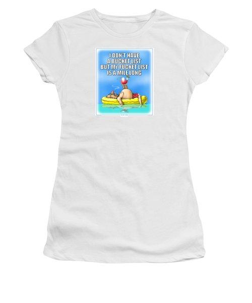 Fucket List Women's T-Shirt