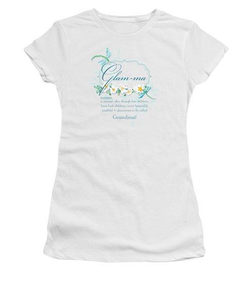 Glam-ma Grandma Grandmother For Glamorous Grannies Women's T-Shirt