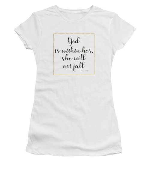 God Is Within Her She Will Not Fall Bible Quote Women's T-Shirt (Junior Cut) by Georgeta Blanaru