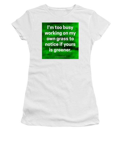 Women's T-Shirt (Athletic Fit) featuring the digital art Grass Is Greener Quote Art by Bob Baker