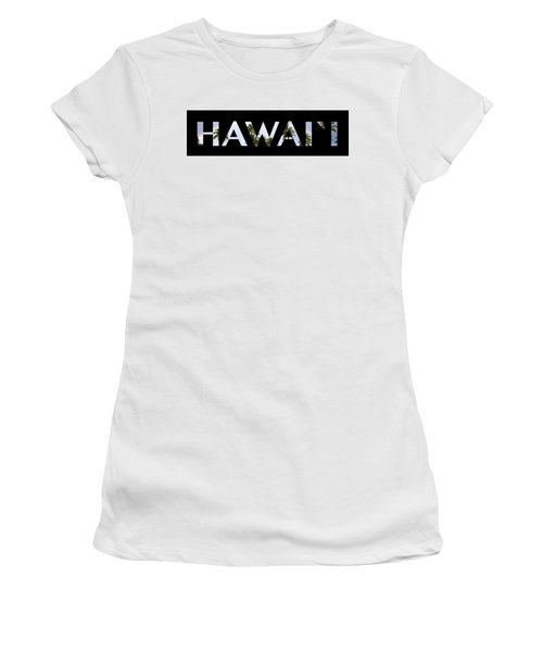 Hawaii Letter Art Women's T-Shirt (Junior Cut) by Saya Studios