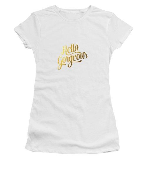 Hello Gorgeous Women's T-Shirt (Athletic Fit)