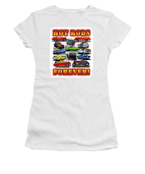 Hot Rods Forever Women's T-Shirt