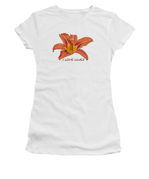I Love Lilies 2018 Women's T-Shirt