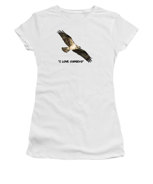 I Love Ospreys 2016-1 Women's T-Shirt (Junior Cut) by Thomas Young