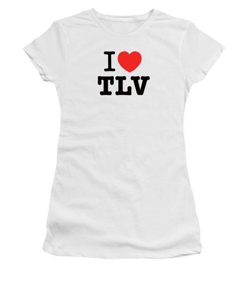 i love TLV Women's T-Shirt (Junior Cut) by Ron Shoshani