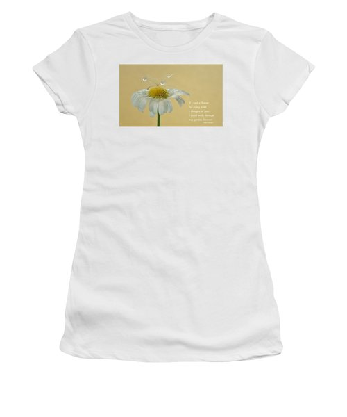 If I Had A Flower Quote Women's T-Shirt (Junior Cut) by Barbara St Jean