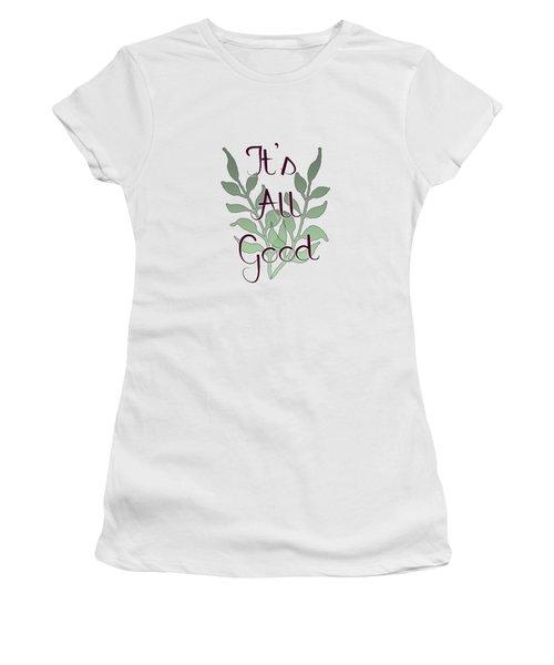 Its All Good Women's T-Shirt