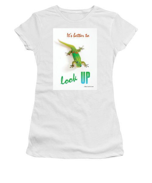 Its Better To Look Up Women's T-Shirt