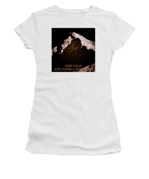 Keep Calm And Climb A Mountain Women's T-Shirt (Junior Cut) by Frank Tschakert
