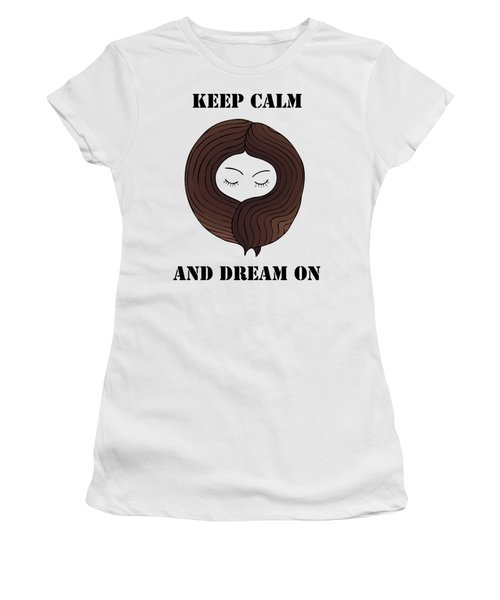 Women's T-Shirt (Junior Cut) featuring the painting Keep Calm And Dream On by Frank Tschakert