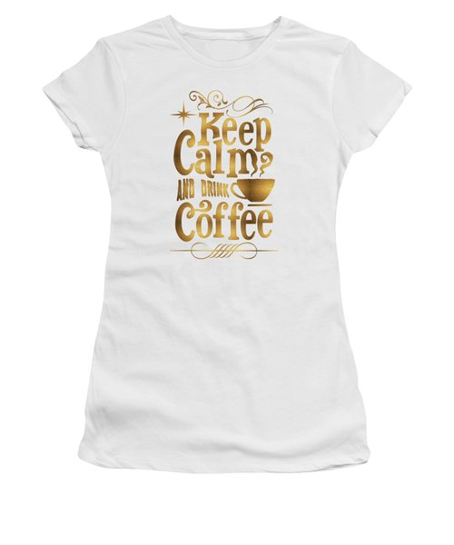 Keep Calm And Drink Coffee Typography Women's T-Shirt