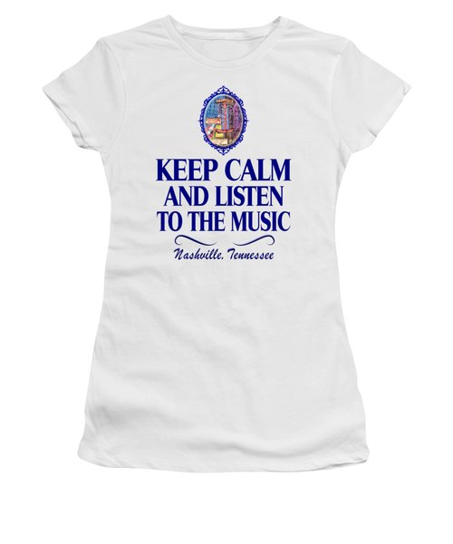 Keep Calm And Listen To The Music Women's T-Shirt