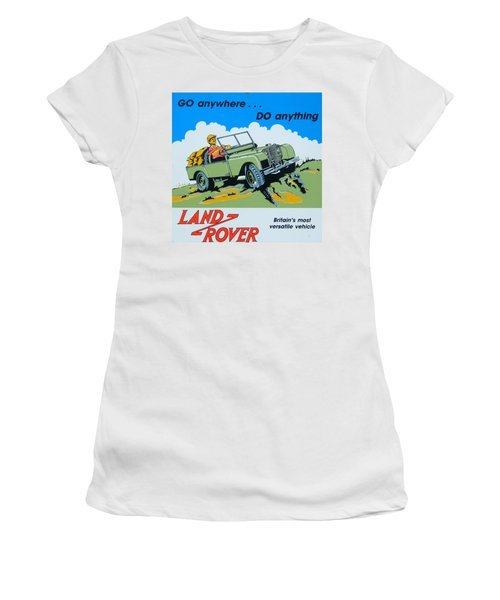 Landrover Advert - Go Anywhere.....do Anything Women's T-Shirt