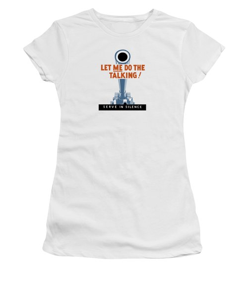 Let Me Do The Talking Women's T-Shirt (Junior Cut) by War Is Hell Store