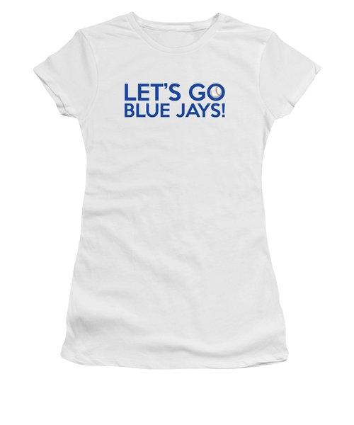Let's Go Blue Jays Women's T-Shirt (Junior Cut) by Florian Rodarte