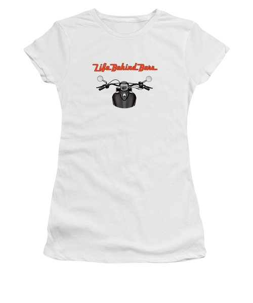Life Behind Biker Bars Women's T-Shirt