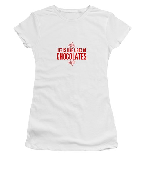 Life Is Like A Box Of Chocolates Women's T-Shirt