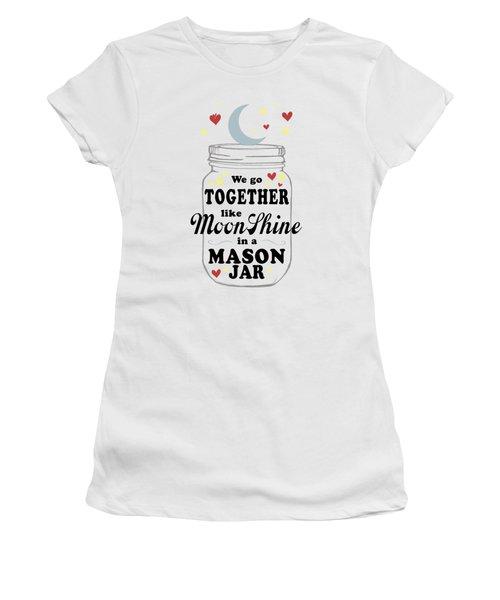 Like Moonshine In A Mason Jar Women's T-Shirt (Junior Cut) by Heather Applegate