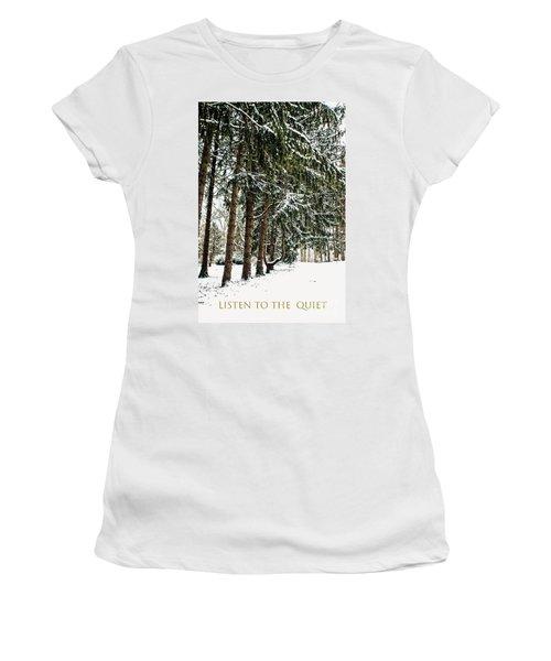 Listen To The Quiet Women's T-Shirt (Junior Cut) by Sandy Moulder