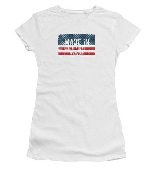 Made In Big Piney, Wyoming Women's T-Shirt