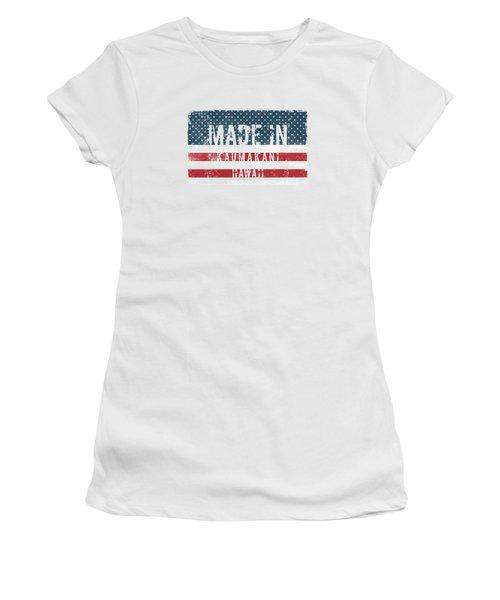 Made In Kaumakani, Hawaii Women's T-Shirt