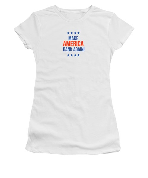 Make America Dank Again- Art By Linda Woods Women's T-Shirt (Junior Cut) by Linda Woods