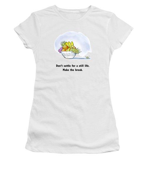 Make The Break Women's T-Shirt