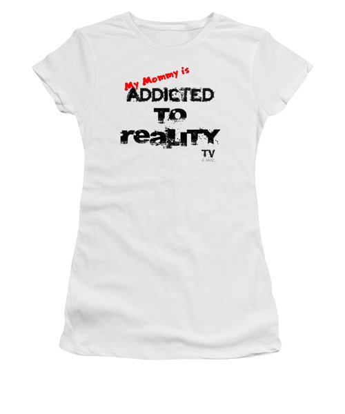 My Mommy Is Addicted To Reality Tv In Red Universal Women's T-Shirt