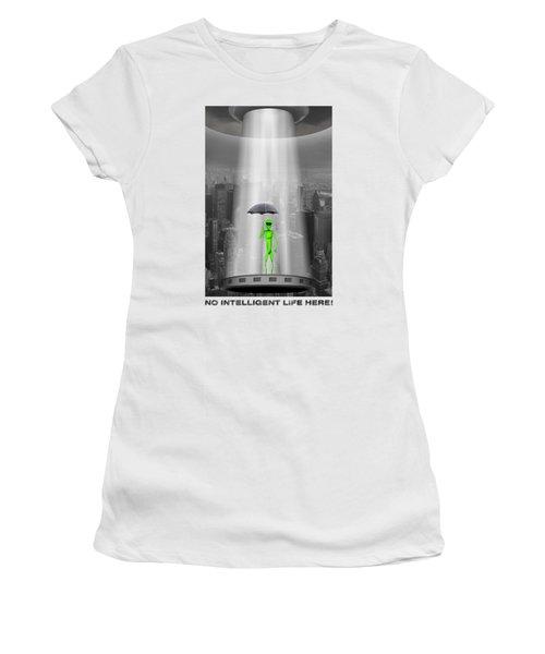 No Intelligent Life Here 2 Women's T-Shirt