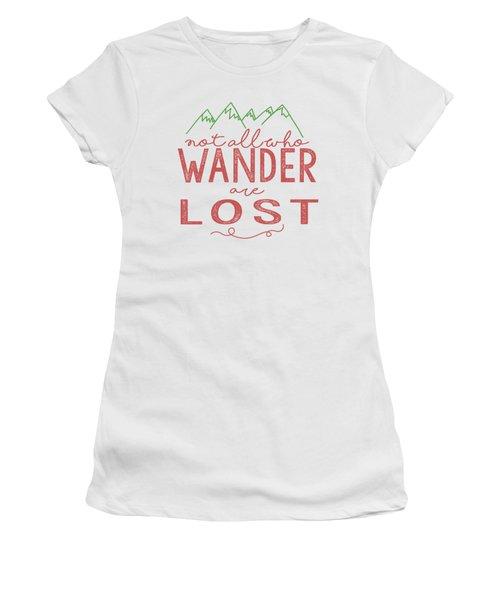 Not All Who Wander Are Lost In Pink Women's T-Shirt