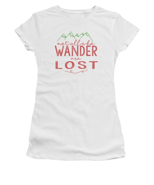 Not All Who Wander Are Lost In Pink Women's T-Shirt (Athletic Fit)