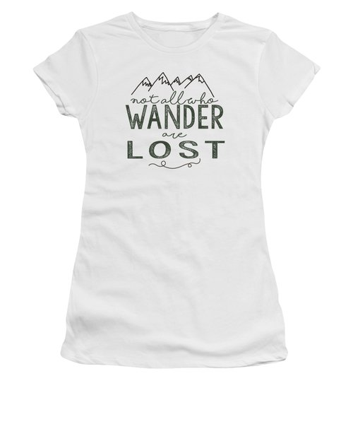 Women's T-Shirt (Junior Cut) featuring the digital art Not All Who Wander Green by Heather Applegate