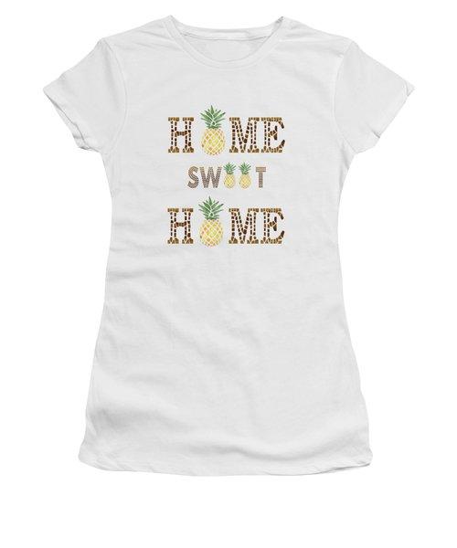 Pineapple Home Sweet Home Typography Women's T-Shirt (Junior Cut) by Georgeta Blanaru