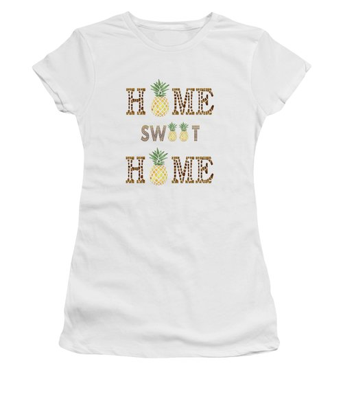 Pineapple Home Sweet Home Typography Women's T-Shirt