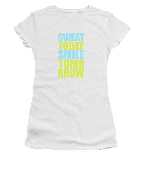 Sweat Today Smile Tomorrow Motivational Quotes Women's T-Shirt
