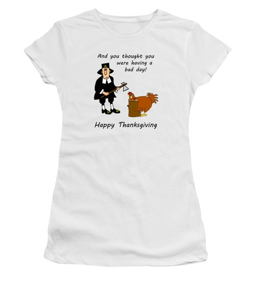 Thanksgiving Bad Day Women's T-Shirt (Junior Cut) by Methune Hively
