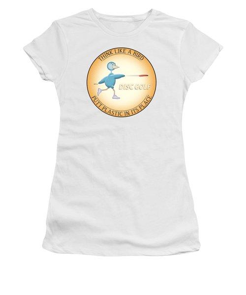 Think Like A Bird Women's T-Shirt (Junior Cut) by Phil Perkins
