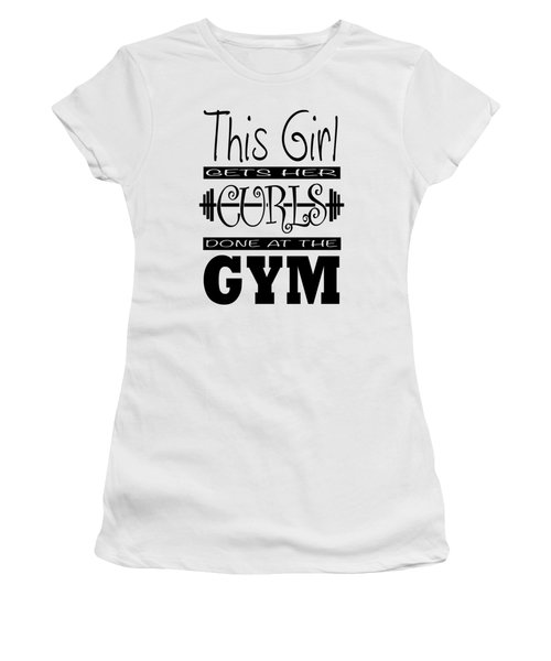 This Girl Gets Her Curls Done At The Gym Women's T-Shirt (Athletic Fit)