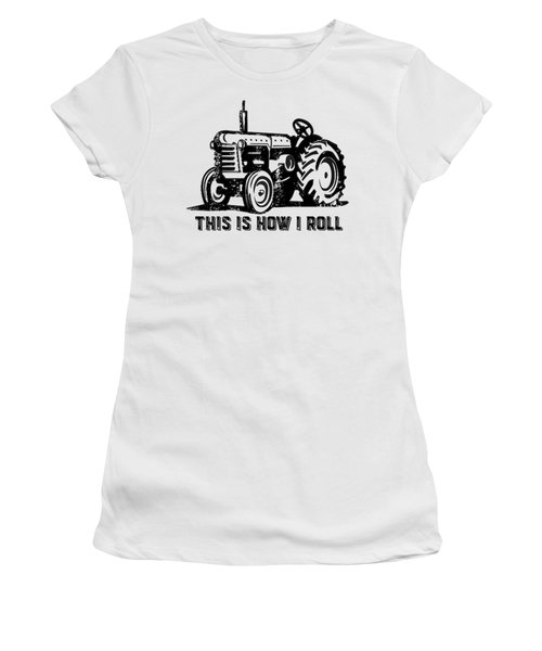 This Is How I Roll Tractor Women's T-Shirt