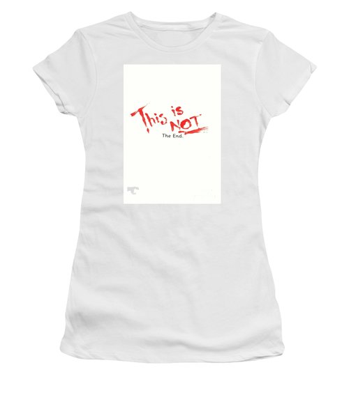 This Is Not The End Women's T-Shirt (Athletic Fit)