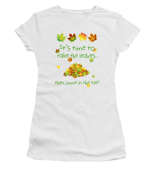 Time To Rake The Leaves Women's T-Shirt (Junior Cut) by Methune Hively