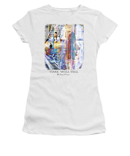 Time Will Tell Women's T-Shirt (Junior Cut) by Jennie Breeze