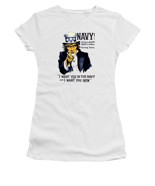 Uncle Sam Wants You In The Navy Women's T-Shirt