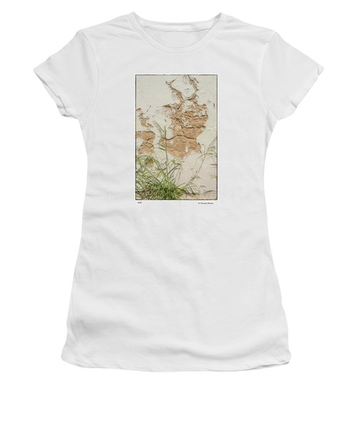 Women's T-Shirt (Junior Cut) featuring the photograph Wall by R Thomas Berner